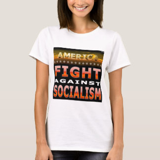 Fight Against Socialism T-Shirt