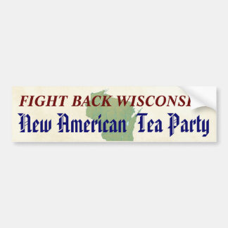 Fight Back Wisconsin  New American Tea Party Car Bumper Sticker