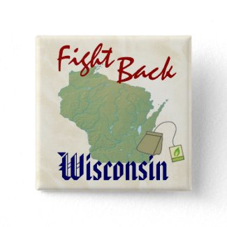 Fight Back Wisconsin - New American Tea Party! button