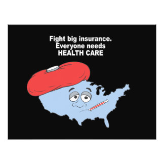 "Fight Big insurance, everyone needs health care 8.5"" X 11"" Flyer"