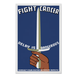 Fight Cancer Delay Is Dangerous -- WPA Print
