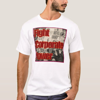 Fight Corporate Power (Occupy Wall Street) T-Shirt