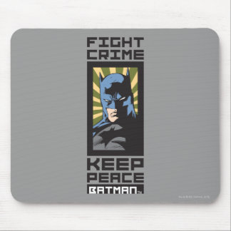 Fight Crime - Keep Peace - Batman Mouse Pad