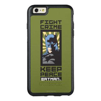 Fight Crime - Keep Peace - Batman OtterBox iPhone 6/6s Plus Case