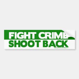 Fight Crime, Shoot Back Car Bumper Sticker