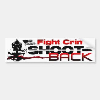 Fight Crime: Shoot Back! Car Bumper Sticker