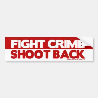 Fight Crime, Shoot Back Bumper Sticker