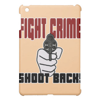 Fight Crime - Shoot Back iPad Mini Cases
