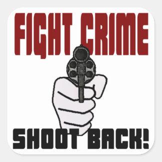 Fight Crime - Shoot Back! Square Sticker