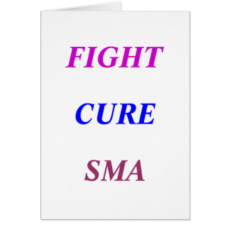 FIGHT, CURE, SMA GREETING CARD