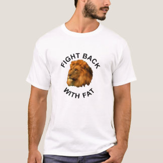 Fight Fat with Fat lion, for keto lovers T-Shirt