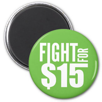 Fight for 15 Magnet