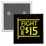 Fight For $15 Pinback Button