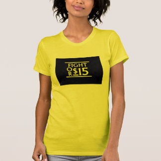 Fight for $15 tshirt