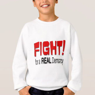 Fight for a Real Democracy Sweatshirt