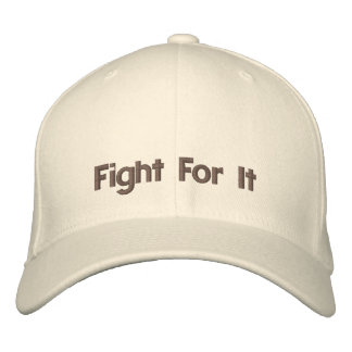Fight For It Inspirational Words Cap