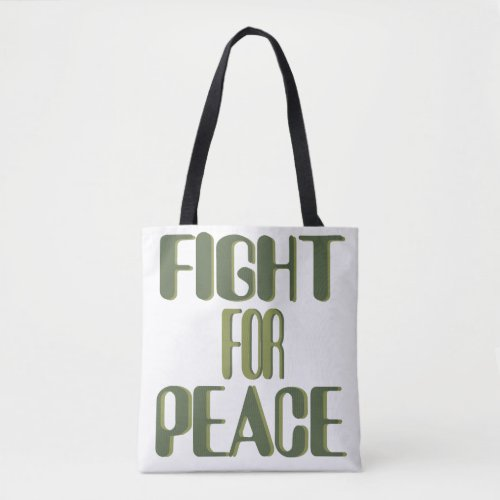Fight for Peace - Militant Pacifists Unite Tote Bag