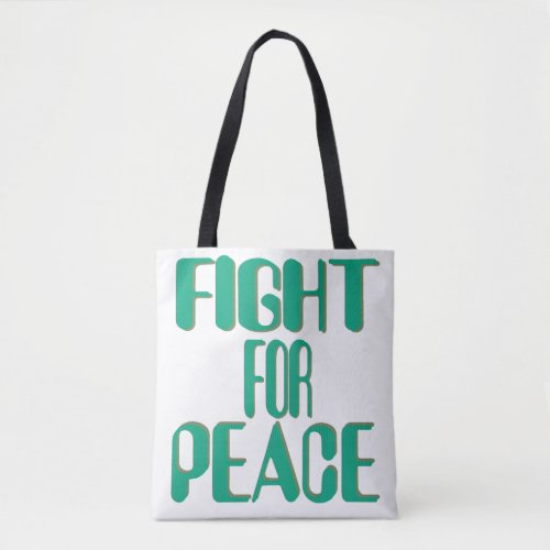 Fight for Peace Tote Bag