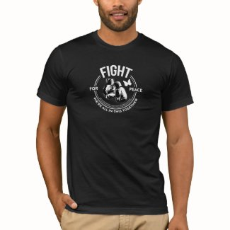 Fight for Peace - white on black (or dark) T-Shirt