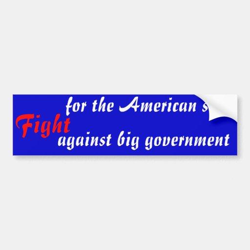 Fight for the American soul. Fight against big gov Car Bumper Sticker