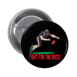 Fight For The Rock Button