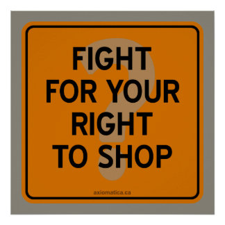 FIGHT FOR YOUR RIGHT TO SHOP? POSTER