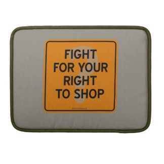 FIGHT FOR YOUR RIGHT TO SHOP? SLEEVE FOR MacBooks