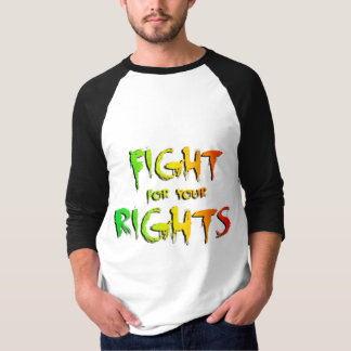 Fight for your rights camisas