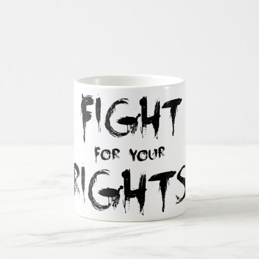 Fight for your rights coffee mug