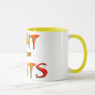 Fight for your rights mug