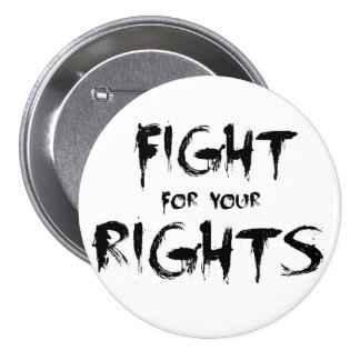 Fight for your rights pinback button
