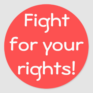 """""""Fight for Your Rights!"""" Sticker"""