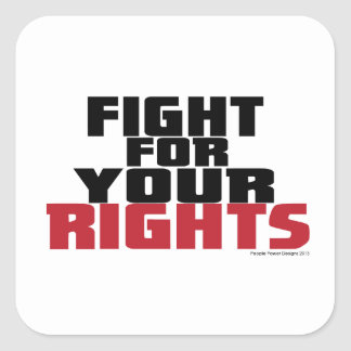 Fight For Your RIghts Square Sticker