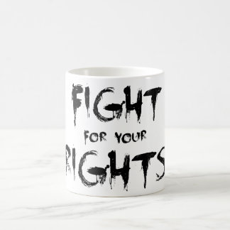 Fight for your rights taza