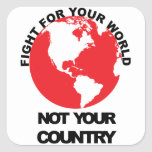 Fight for your world Not your country Sticker