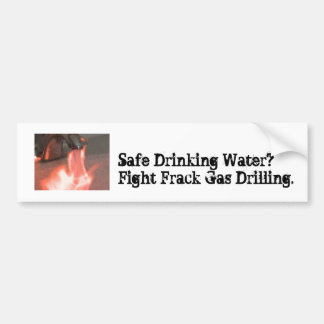 Fight Frack Gas Bumper Sticker - Drinking Water Car Bumper Sticker