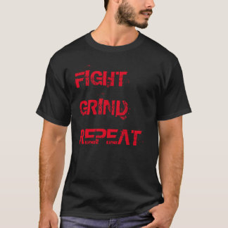 """Fight Grind Repeat"" t-shirt"