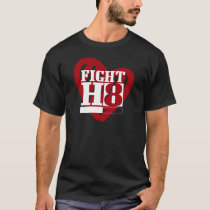 Fight Hate H8 Peace Kindness Stop Racism Bullying T-Shirt