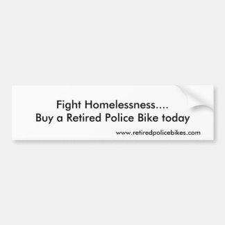 Fight Homelessness....Buy a Retired Police Bike... Bumper Sticker