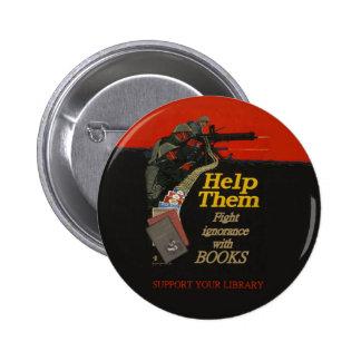 Fight ignorance round badge pins