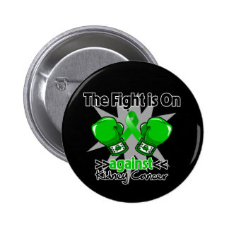 Fight is On Against Kidney Cancer Pinback Buttons