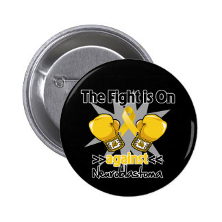 Fight is On Against Neuroblastoma Buttons