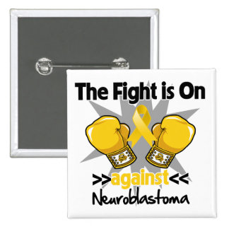 Fight is On Against Neuroblastoma Pin