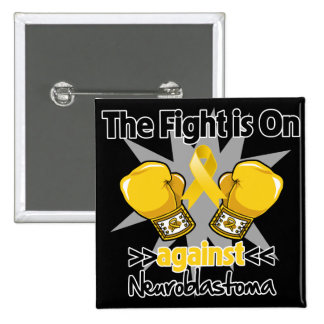 Fight is On Against Neuroblastoma Pinback Buttons