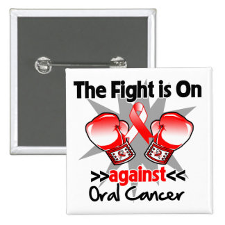 Fight is On Against Oral Cancer Pinback Buttons