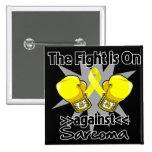 Fight is On Against Sarcoma Pin
