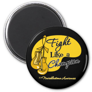 Fight Like a Champion - Neuroblastoma Cancer 2 Inch Round Magnet