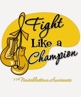 Fight Like a Champion - Neuroblastoma Cancer T-shirts