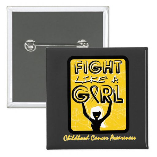 Fight Like A Girl Slogan Sign Childhood Cancer Pinback Buttons