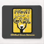 Fight Like A Girl Slogan Sign Childhood Cancer Mouse Pad
